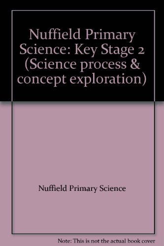 9780003102628: Nuffield Primary Science: Key Stage 2 (Science process & concept exploration)