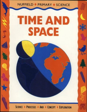9780003102703: Nuffield Primary Science (6) - Time and Space: Time and Space, Big Book (Nuffield primary science - science & literacy)