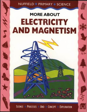 9780003102727: Nuffield Primary Science (10) - More About Electricity and Magnetism: More About Electricity and Magnetism, Big Book (Nuffield primary science - science & literacy)