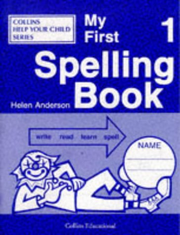 9780003122800: My First Spelling Book (Collins Help Your Child)