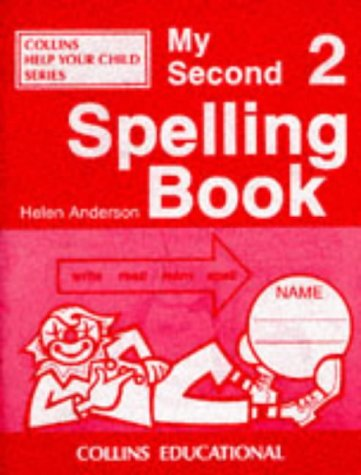 9780003122817: My Second Spelling Book (Collins Help Your Child)