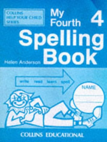 9780003122831: My Spelling Books (4) - My Fourth Spelling Book (Collins Help Your Child)