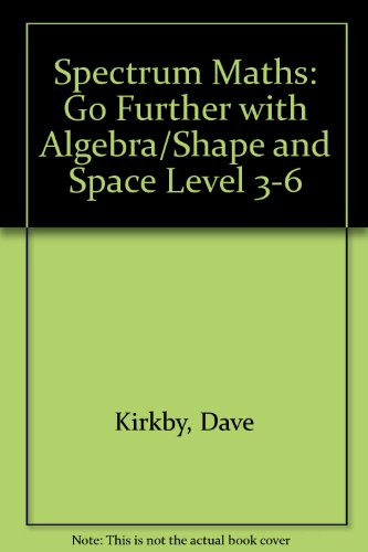 9780003125481: Spectrum Maths: Go Further with Algebra/Shape and Space Level 3-6