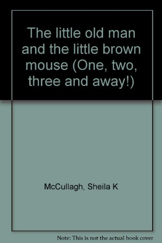 9780003130331: The little old man and the little brown mouse (One, two, three and away!)