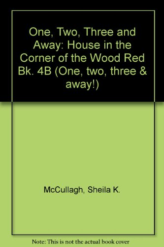 9780003131727: One, Two, Three and Away: House in the Corner of the Wood Red Bk. 4B (One, two, three & away!)