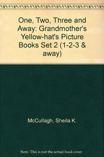 9780003133592: One, Two, Three and Away: Grandmother's Yellow-hat's Picture Books Set 2 (1-2-3 & away)