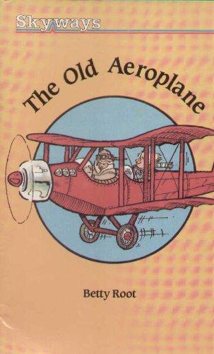9780003133936: The Old Aeroplane - Level 2 (Skyways)