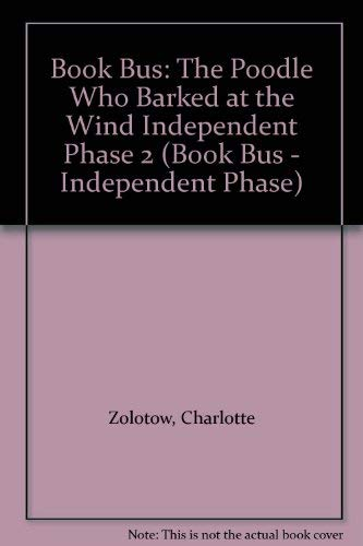 9780003136616: Book Bus: The Poodle Who Barked at the Wind Independent Phase 2 (Book Bus - Independent Phase)