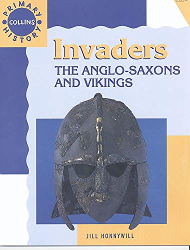 9780003138191: Invaders: The Anglo-Saxons and Vikings (Collins Primary History)