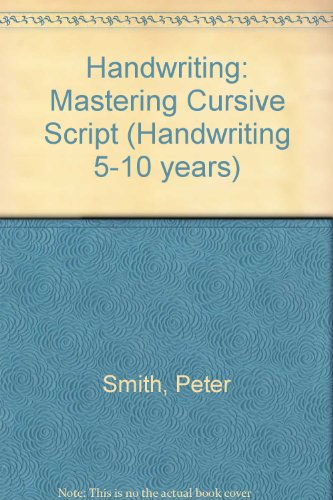 Handwriting: Mastering Cursive Script (Handwriting 5-10 years) (9780003142532) by Peter Smith; Judith Williams