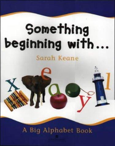 9780003144642: The Alphabet - Something Beginning With...: An Alphabet Big Book