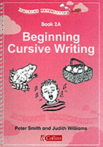 Collins Handwriting: Beginning Cursive Handwriting Bk. 2A (9780003150100) by Peter Smith; Judith Williams