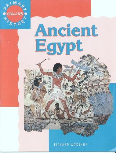 Collins Primary History - Ancient Egypt: Worsnop, Richard