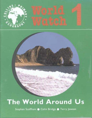 9780003154702: World Watch (1) - Pupil Book 1: The World Around Us: The World Around Us Bk. 1 (Collins primary geography)