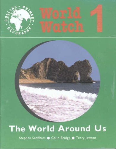 The World Around Us: Pupil Book 1 (World Watch) (Bk. 1) (9780003154702) by Stephen Scoffham; Colin Bridge; Terry Jewson
