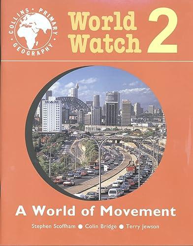 9780003154719: A World of Movement: Pupil Book 2 (World Watch) (Bk. 2)