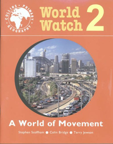 A World of Movement: Pupil Book 2 (World Watch) (Bk. 2) (9780003154719) by Stephen Scoffham; Colin Bridge; Terry Jewson