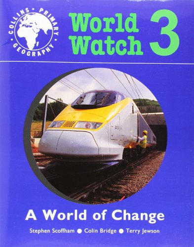 A World of Change: Pupil Book 3 (World Watch) (Bk. 3) (0003154726) by Stephen Scoffham; Colin Bridge; Terry Jewson