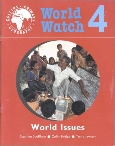 World Issues: Pupil Book 4 (World Watch) (Bk. 4) (9780003154733) by Stephen Scoffham; Colin Bridge; Terry Jewson