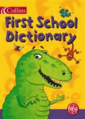 9780003161540: Collins First School Dictionary (Collins Children's Dictionaries)