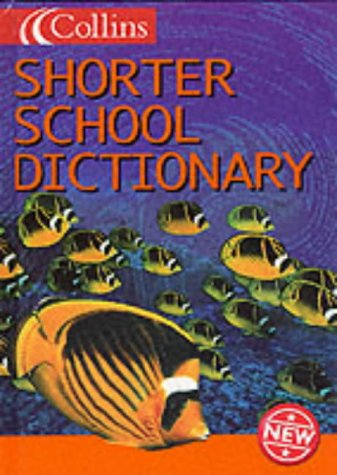 9780003161595: Collins Children's Dictionaries - Collins Shorter School Dictionary