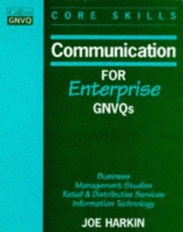 9780003200089: Communication for Enterprise Gnvqs: Business / Management Studies / Retail and Distributive Services / Information Technology (Collins GNVQ core skills)