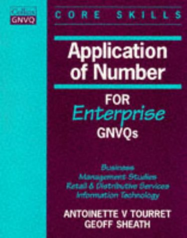 9780003200096: Application of Number for Enterprise Gnvqs: Business / Management Studies / Retail and Distributive Services / Information Technology (Collins GNVQ core skills)