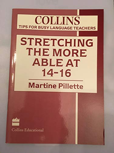 9780003202274: Tips for Busy Language Teachers - Stretching the More Able at 14-16 (Collins Tips for Busy Language Teachers)