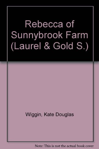 Rebecca of Sunnybrook Farm (Laurel & Gold) (9780003204032) by Kate Wiggin