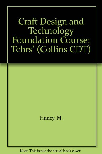 9780003220544: Craft Design and Technology Foundation Course: Tchrs' (Collins CDT)