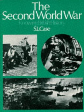 9780003222210: Knowing British History: The Second World War (S.L.Case) v. 10