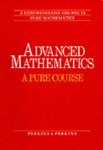 9780003222395: Advanced Mathematics: A Pure Course