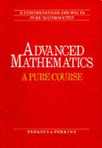 9780003222395: Advanced Mathematics: A Pure Course
