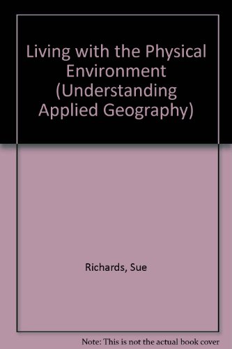 9780003222951: Living with the Physical Environment (Understanding Applied Geography)