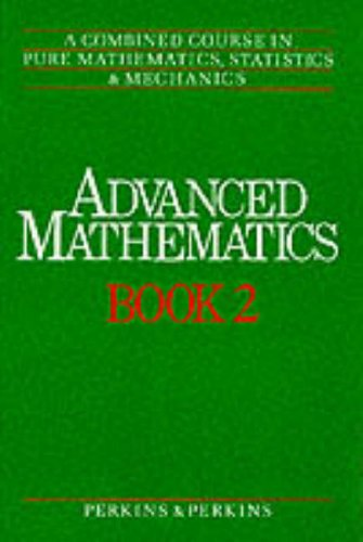 9780003222999: Advanced Mathematics: Combined Course in Pure Mathematics, Statistics and Mechanics Bk.2