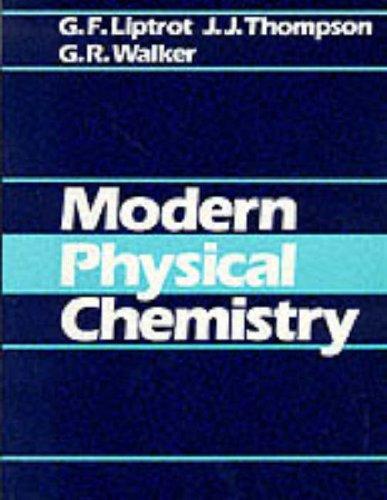 Modern Physical Chemistry (Modern chemistry series): Walker, G. R.
