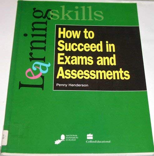 9780003223460: How to Succeed in Exams and Assessments (Learning Skills)