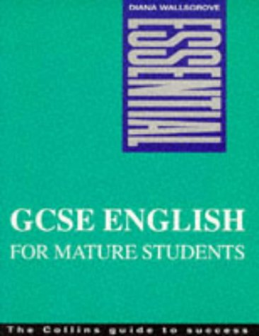 9780003223606: Essential GCSE English for Mature Students