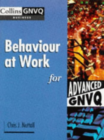 9780003224467: Collins Business GNVQ - Business for Advanced GVNQ (Options) Behaviour at Work (Advanced Business GNVQ)