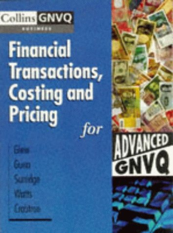 9780003224528: Financial Transactions, Costing and Pricing for Advanced GNVQ (Advanced Business GNVQ)