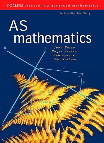 AS Mathematics (Discovering Advanced Mathematics): John Berry, etc.,