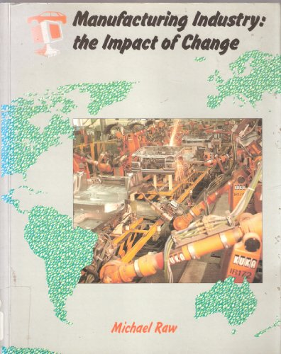 9780003266429: Manufacturing Industry: The Impact of Change (Collins A Level Geography)