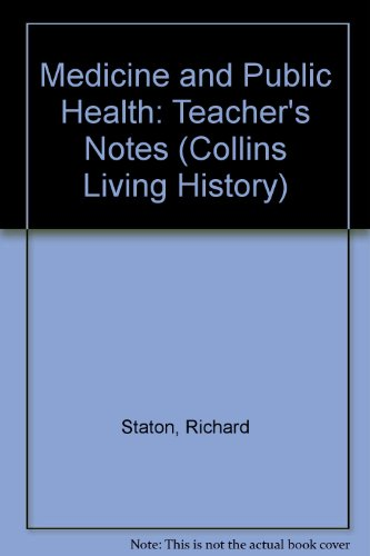 9780003270013: Medicine and Public Health: Teacher's Notes (Collins Living History)
