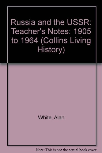 9780003270020: Russia and the USSR: Teacher's Notes: 1905 to 1964 (Collins Living History)