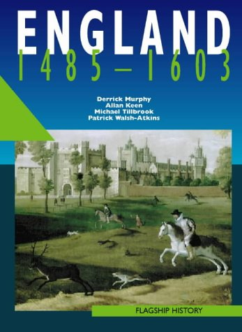 9780003271249: Flagship History - England 1485-1603: A-level