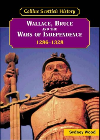9780003271287: Collins Scottish History - Wallace, Bruce and the Wars of Independence 1286-1328