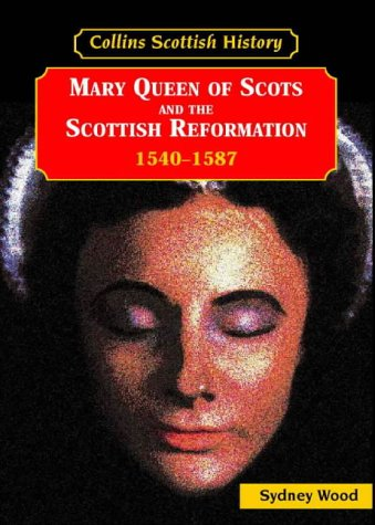 9780003271294: Mary Queen of Scots and the Scottish Reformation 1540s-1587 (Collins Scottish History)