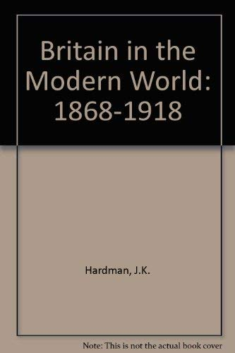 9780003272185: Britain in the Modern World: 1868-1918 Bk. 1