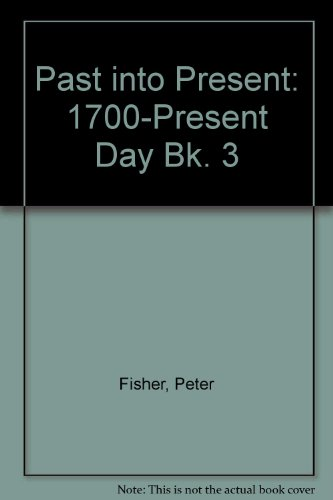 9780003272222: Past into Present: 1700-Present Day Bk. 3