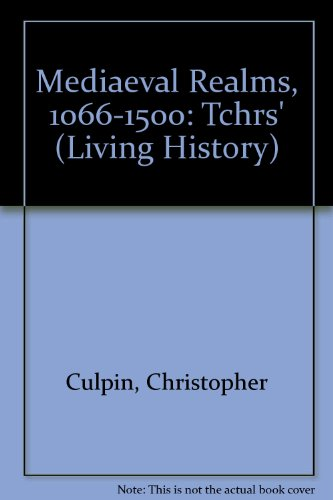 Mediaeval Realms, 1066-1500: Tchrs' (Living History) (9780003272345) by Christopher Culpin
